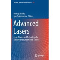 Springer Optical Sciences: Advanced Lasers: Laser Physics and Technology for Applied and Fundamental Science (Hardcover)