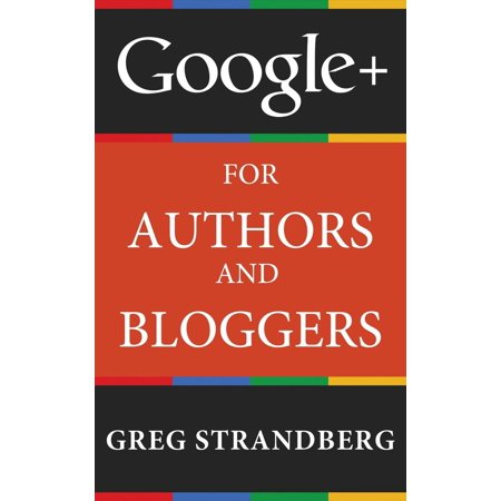 Google+ for Authors and Bloggers - eBook