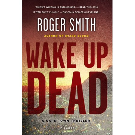 Wake Up Dead : A Cape Town Thriller (Cape Town The Making Of A City)