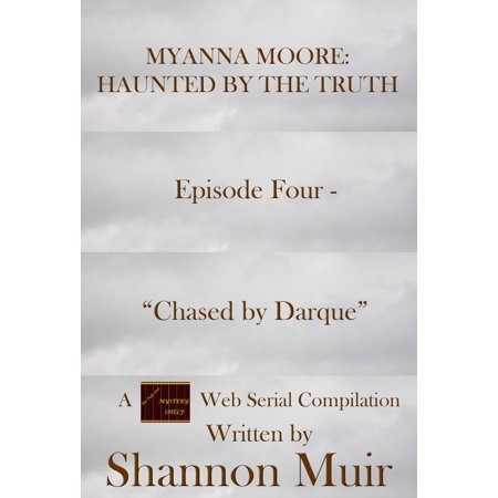 Myanna Moore: Haunted by the Truth Episode Four -