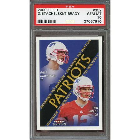 2000 Fleer  352 Tom Brady New England Patriots Rookie Card Psa 10