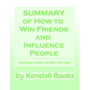 Summary of How To Win Friends And Influence People - eBook