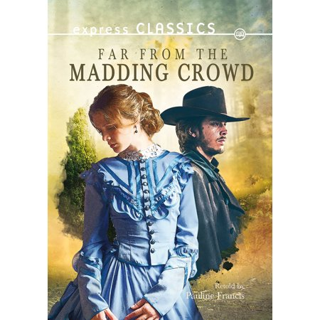 Far from the Madding Crowd (Thomas Hardy Far From The Madding Crowd Summary)