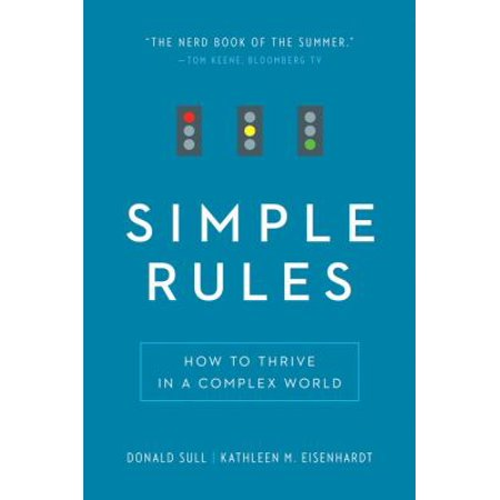 Simple Rules  How To Thrive In A Complex World