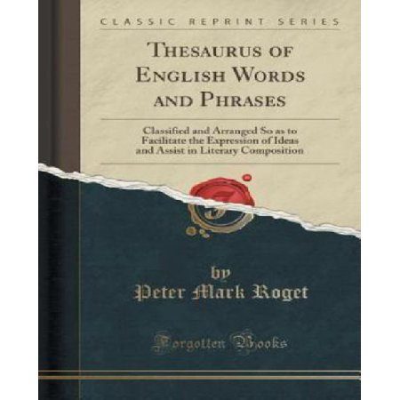 Thesaurus Of English Words And Phrases   Classified And Arranged So As To