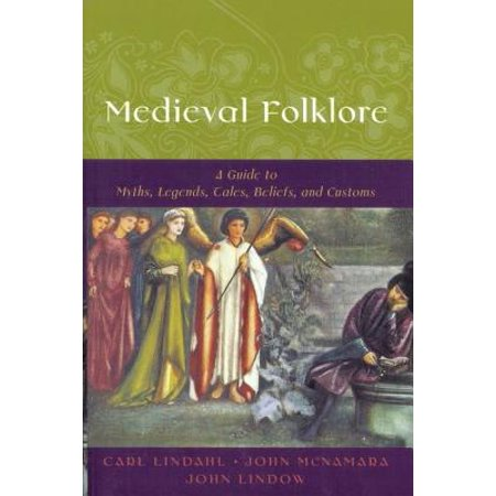 Medieval Folklore : A Guide to Myths, Legends, Tales, Beliefs, and (A Tale Of Three Kings Study Guide)