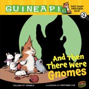 And Then There Were Gnomes : Book 2