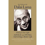 Mind of Clear Light : Advice on Living Well and Dying Consciously
