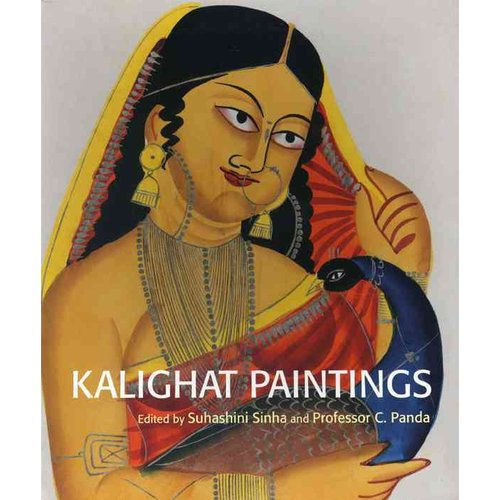 Kalighat Paintings: From the Collection of Victoria and Albert Museum, London and Victoria Memorial Hall, Kolkata