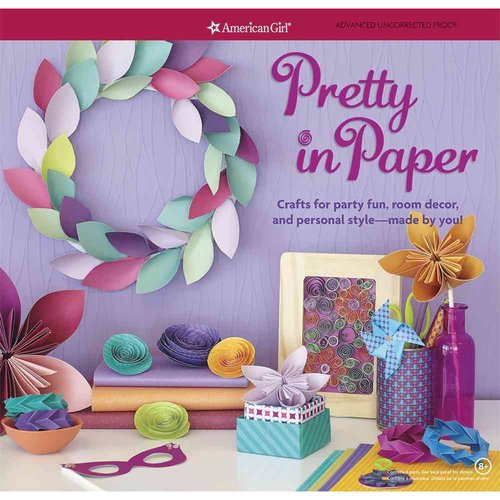 Pretty in Paper: Crafts for party fun, room decor, and personal style - made by you!