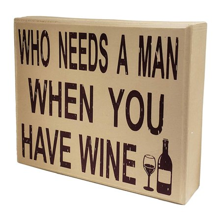 JennyGems Stand Up Sign - Who Needs A Man When You Have Wine - Divorce Party - Single Life - Man Haters - Funny Photo Prop Quotes Signage - She - Funny Halloween Photo Quotes