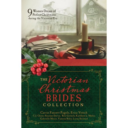 The Victorian Christmas Brides Collection : 9 Women Dream of Perfect Christmases during the Victorian Era