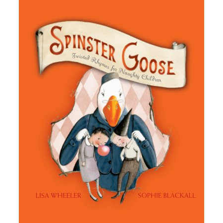 Spinster Goose : Twisted Rhymes for Naughty - Naught School