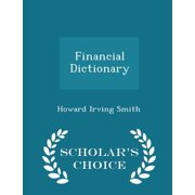 Financial Dictionary - Scholar's Choice Edition