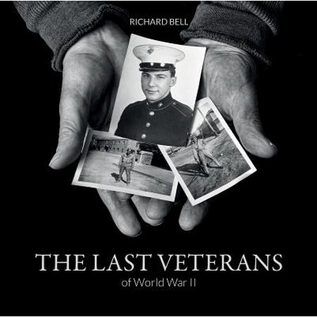 The Last Veterans of World War II : Portraits and