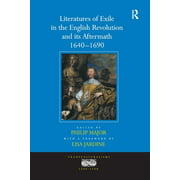Transculturalisms, 1400-1700: Literatures of Exile in the English Revolution and its Aftermath, 1640-1690 (Hardcover)
