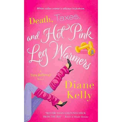 Death, Taxes, and Hot Pink Leg Warmers
