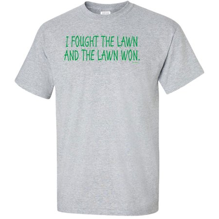 I Fought The Lawn And The Lawn Won Adult T-Shirt
