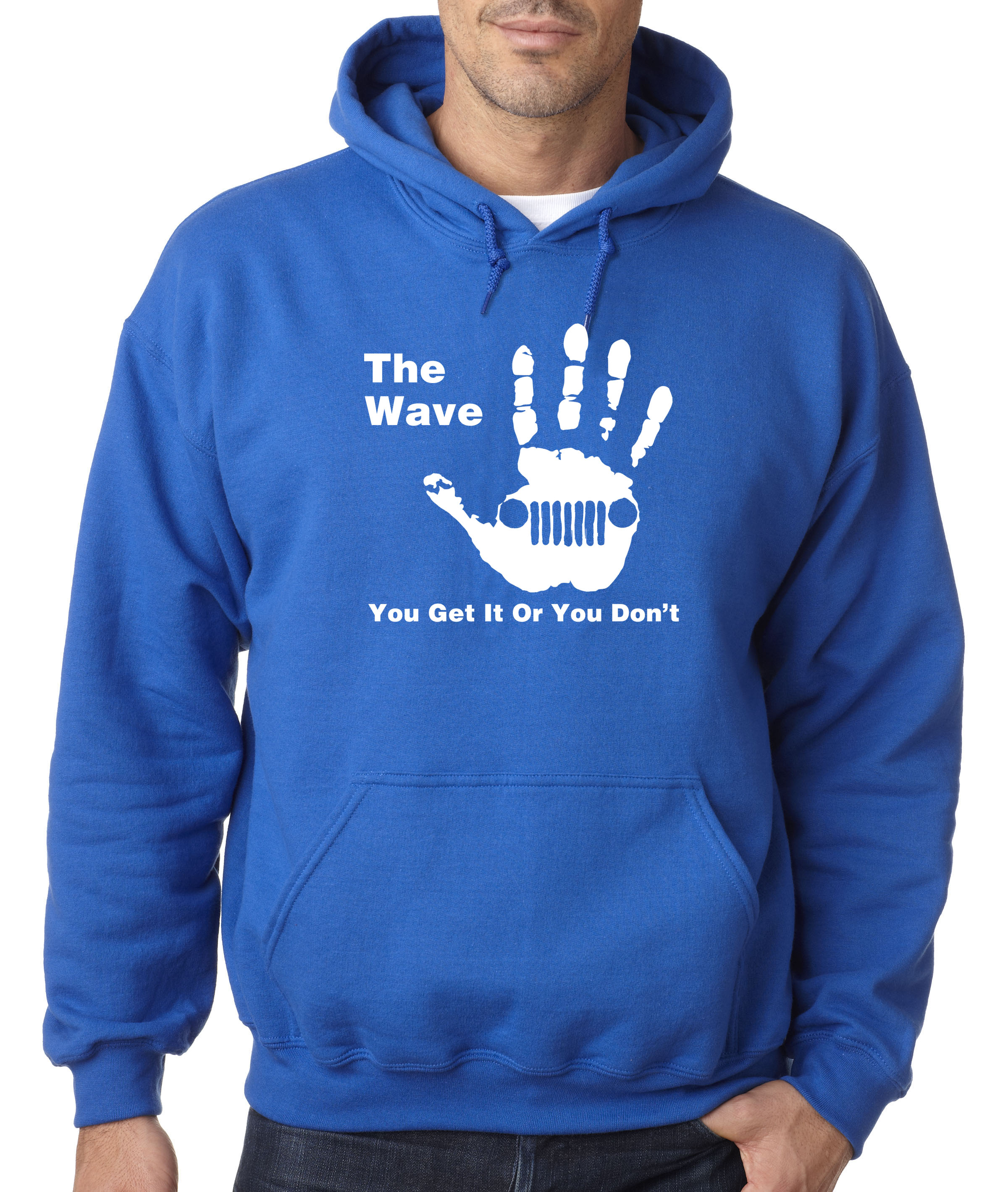 Hoodie Jeep The Wave You Get It Or You Don/'t New Way 774