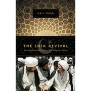 The Shia Revival: How Conflicts within Islam Will Shape the Future - eBook