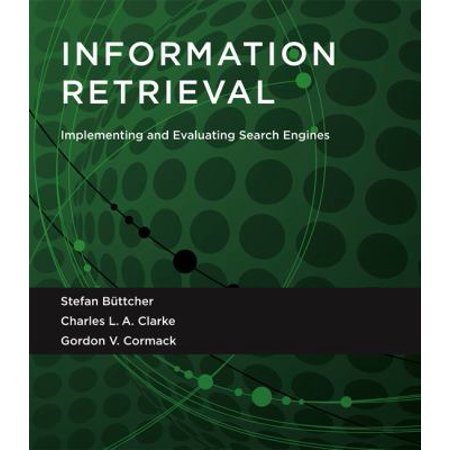 Information Retrieval  Implementing And Evaluating Search Engines