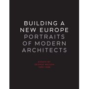 Building a New Europe : Portraits of Modern Architects, Essays by George Nelson, 1935-1936