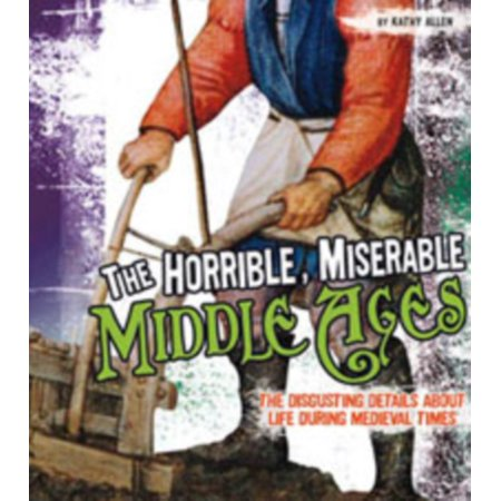 The Horrible, Miserable Middle Ages (Fact Finders: Disgusting History) (Hardcover) - Facts History Of Halloween