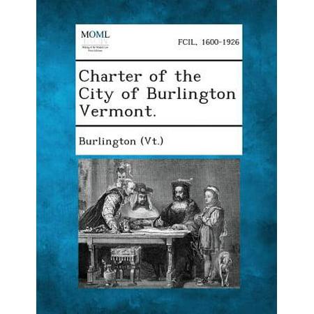 Charter of the City of Burlington Vermont. - Burlington City