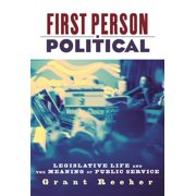 First Person Political: Legislative Life and the Meaning of Public Service (Hardcover)