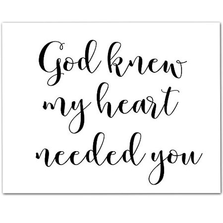 God Knew My Heart Needed You - 11x14 Unframed Typography Art Print - Great Inspirational Gift