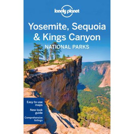 Lonely Planet Yosemite, Sequoia & Kings Canyon National Parks: Lonely Planet Yosemite, Sequoia & Kings Canyon National Parks -