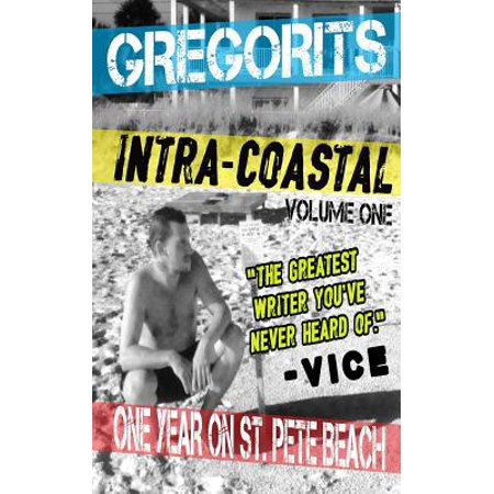 Intra-Coastal : Volume One: One Year on St. Pete Beach