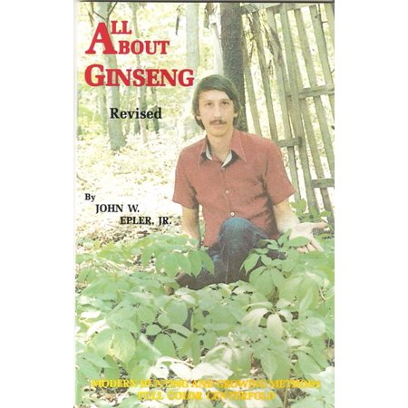 All About Ginseng Book By John Epler, Jr.