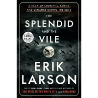 The Splendid and the Vile : A Saga of Churchill, Family, and Defiance During the Blitz