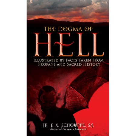 The History Halloween Facts (The Dogma of Hell : Illustrated by Facts Taken From Profane and Sacred)