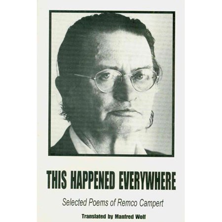 This Happened Everywhere: Selected Poems of Remco Campert