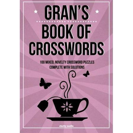 Grans Book Of Crosswords  100 Novelty Crosswords