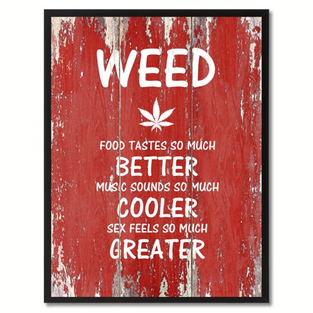 Weed Food Tastes So Much Better Music Sounds So Much Cooler Adult Quote Saying Canvas Print Picture Frame Home Decor Wall Art Gift Ideas