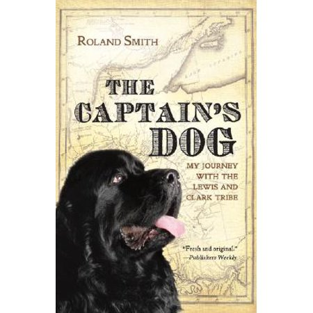 The Captain's Dog: My Journey with the Lewis and Clark Tribe (Paperback) ()