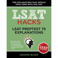 LSAT 75 Explanations : A Study Guide for LSAT 75 (June 2015 LSAT, LSAT Hacks Series)
