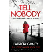 Lottie Parker: Tell Nobody: Absolutely gripping crime fiction with unputdownable mystery and suspense (Paperback)