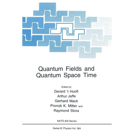 NATO Science Series B:: Quantum Fields and Quantum Space Time (Paperback)
