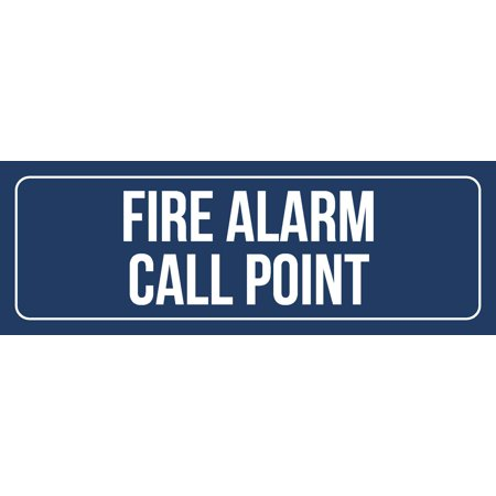 Blue Background With White Font Fire Alarm Call Point Office Business Retail Outdoor & Indoor Plastic Wall Sign, 3x9