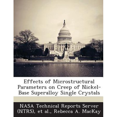 Effects of Microstructural Parameters on Creep of Nickel-Base Superalloy Single (Effect Single)