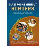 Classrooms Without Borders : Using Internet Projects to Teach Communication and Collaboration