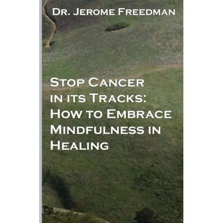 Stop Cancer in Its Tracks: How to Embrace Mindfulness in Healing - image 1 de 1