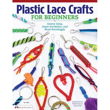 Plastic Lace Crafts for Beginners : Groovy Gimp, Super Scoubidou, and Beast Boondoggle