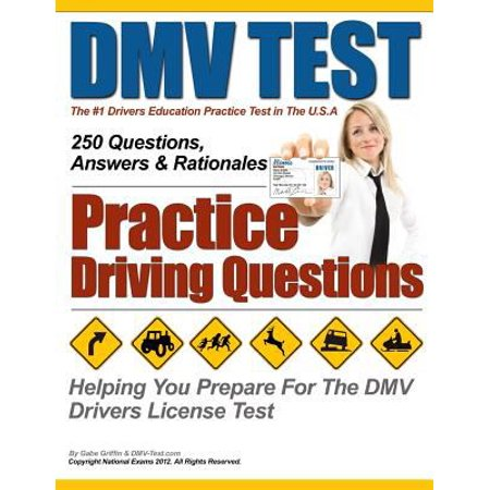 Dmv Test Practice Driving Questions  Helping You Prepare For The Dmv Drivers License Test  250 Questions  Answers   Rationales