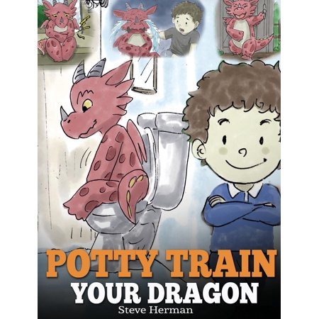Potty Train Your Dragon : How to Potty Train Your Dragon Who Is Scared to Poop. a Cute Children Story on How to Make Potty Training Fun and Easy. (Cute And Easy Halloween Treats To Make)