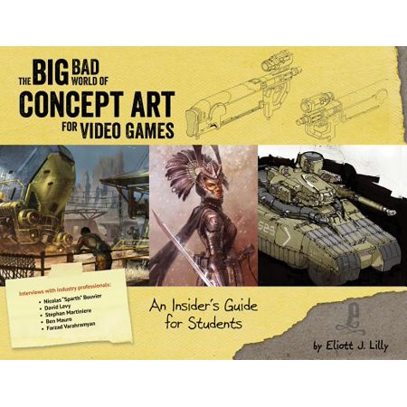 Big Bad World of Concept Art for Video Games : An Insider's Guide for - Video Game Guide
